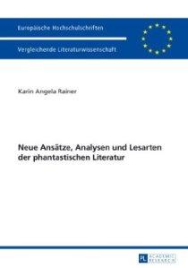 Neue Ansätze, Analysen und Lesarten der phantastischen Literatur