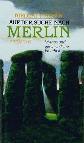 Nikolai Tolstoy - Auf der Suche nach Merlin