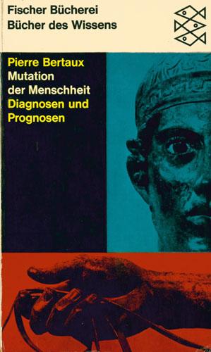 Pierre Bertaux - Mutation der Menschheit