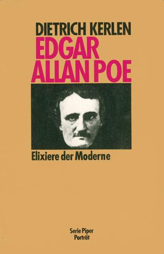 Dietrich Kerlen - A.A. Poe-Elexiere der Moderne