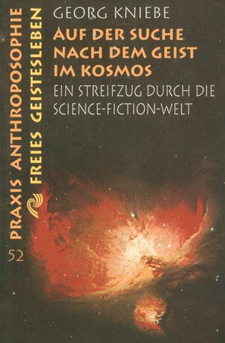 Georg Kniebe - Auf der Suche nach dem Geist im Kosmos