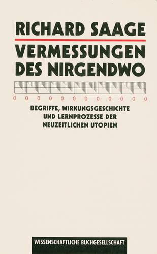 Richard Saage - Vermessungen des Nirgendwo