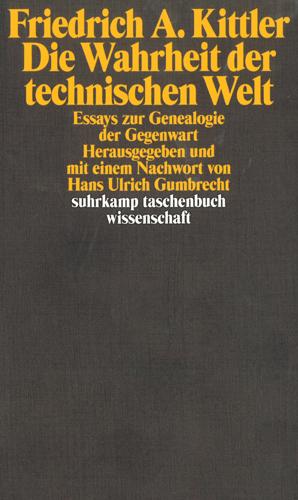 Friedrich A. Kittler - DIe Wahrheit der technischen Welt