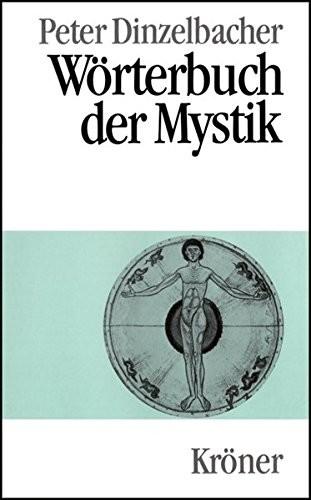 Peter Dinzelbacher - Wörterbuch der Mystik (Kröners Taschenausgaben (KTA))