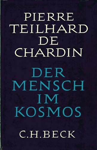 P. T. de Chardin - Der Mensch im Kosmos