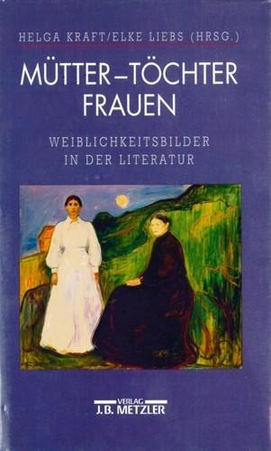 Kraft/Liebs (Hrsg.) - Mütter-Töchter-Frauen