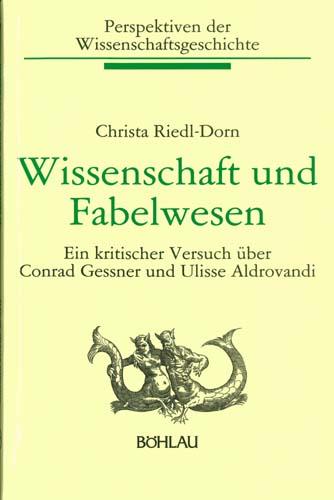 Christa Riedl-Dorn - Wissenschaft und Fabelwesen
