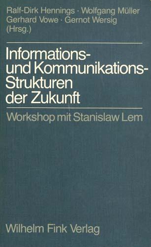 Informations- und Kommunikationsstrukturen der Zukunft