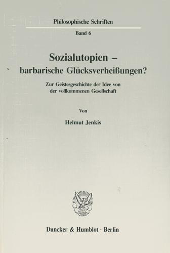 Helmut Jenkis - Sozialutopien-barbarische Glücksverheißungen
