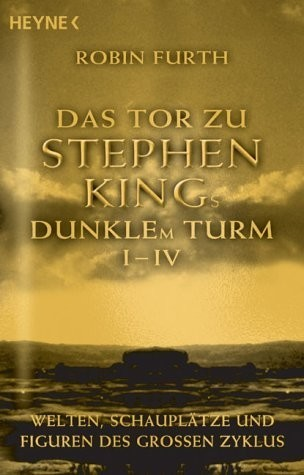 Robin Furth - Das Tor zu Stephen Kings Dunklem Turm I - IV