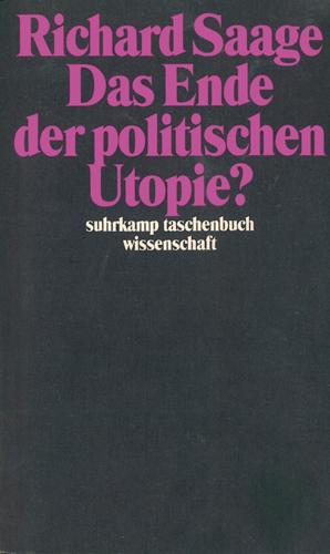 Richard Saage - Das Ende der politschen Utopie?