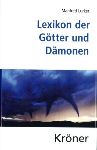 Manfred Lurker - Lexikon der Götter und Dämonen