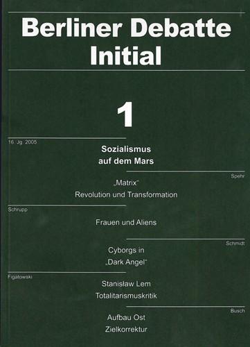 Hartwig Schmidt (verantw. Redakteur) - Sozialismus auf dem Mars - Berliner Debatte Initial, Jhrg. 16 (2005), Nr. 1