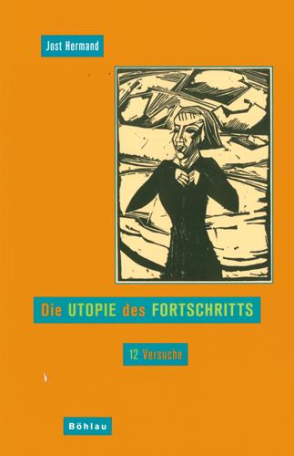 Jost Hermand - Die Utopie des Fortschritts