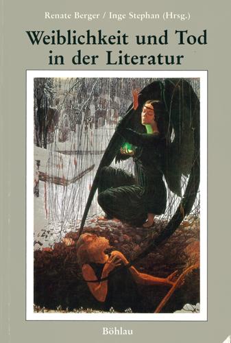 Renate Berger/Inge Stephan - Weiblichkeit und Tod in der Literatur