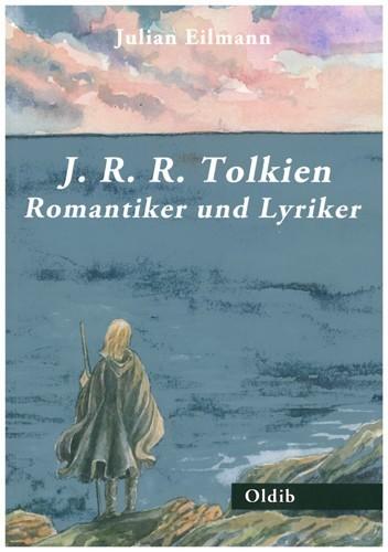 J. R. R. Tolkien - Romantiker und Lyriker