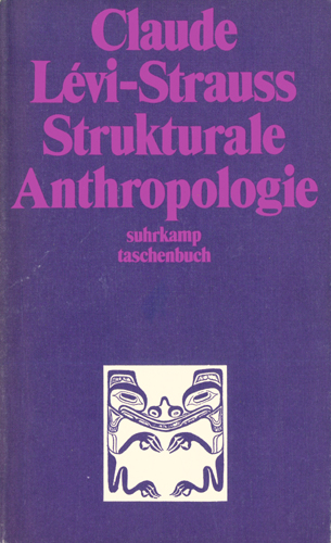Claude Lèvi-Strauss - Strukturale Anthropologie