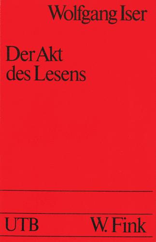 Wolfgang Iser - Der Akt des Lesens