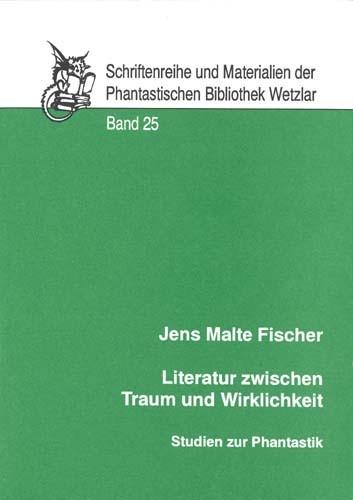 Jens Malte FischerLiteratur zwischen Traum und Wirklichkeit-