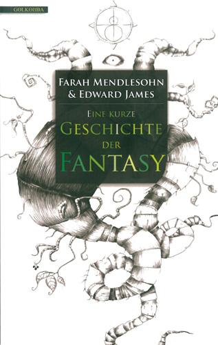 Farah Mendelson & Edward James - Eine kurze Geschichte der Fantasy