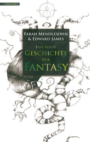 Mendelson / James - Eine kurze Geschichte der Fantasy