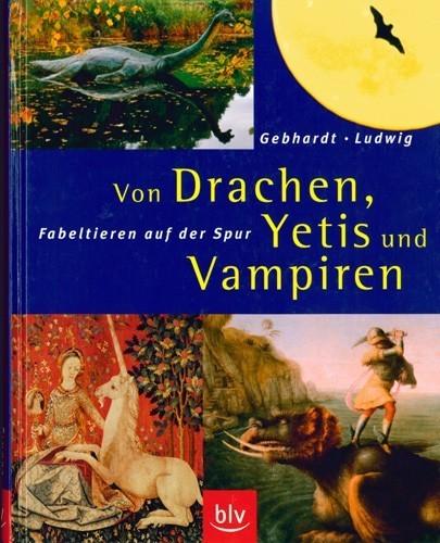 Harald Gebhard/ Mario Ludwig - Von Drachen, Yetis und Vampiren