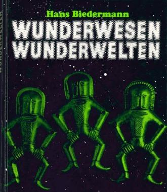 Hans Biedermann - Wunderwesen Wunderwelten