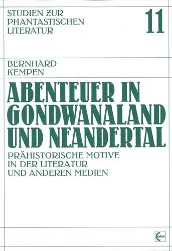 Bernhard Kempen - Abenteuer in Gondwanaland und Neandertal