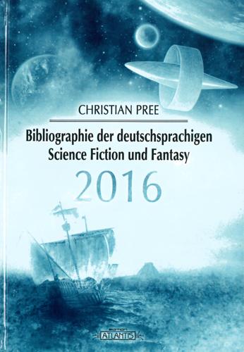 Christian Pree - Bibliographie der deutschsprachigen Science Ficiton und Fantasy