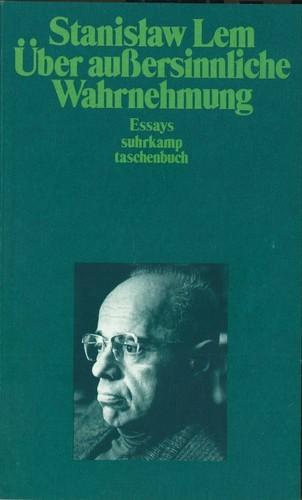 Stanislaw Lem - Über außersinnliche Wahrnehmung. Essays, Band 2