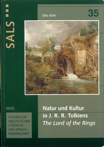 Eike Kehr - Natur und Kultur in J. R. R. Tolkiens 'The Lord of the Rings'