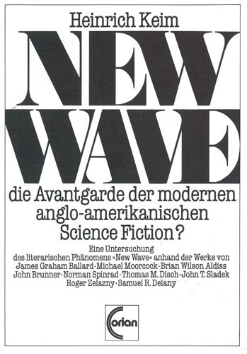 Heinrich Keim - New Wave-die Avantgarde der modernen anglo-amerikanischen Science Fiction