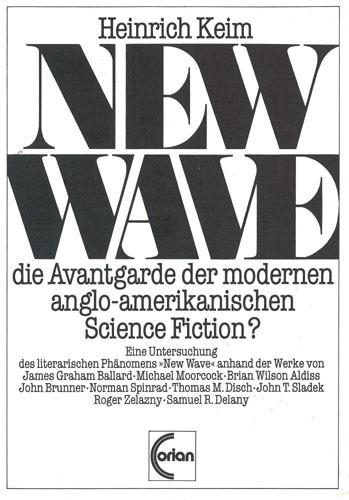 Heinrich Keim - New Wave-die Avantgarde der modernen anglo-amerikanischen Science Fiction