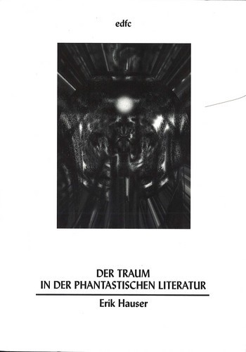 Erik Hauser - Der Traum in der phantastischen Literatur
