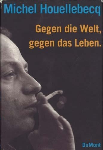 Michel Houellebecq - Gegen die Welt, gegen das Leben - H. P. Lovecraft