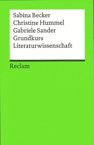 Becker/Hummel/Sander - Grundkurs Literaturwissenschaft (Reclams Universal-Bibliothek)