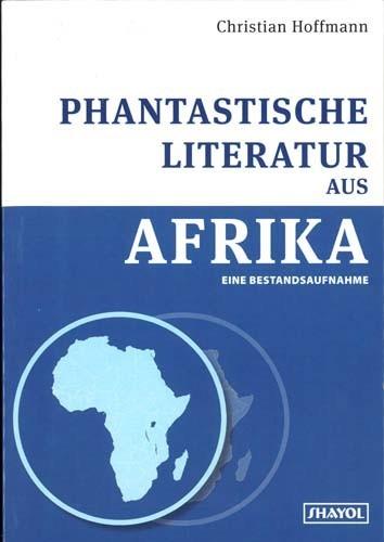 Christian Hoffmann - Phantastische Literatur aus Afrika