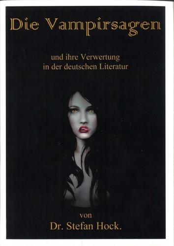 Dr. Stefan Hock - Die Vampirsagen und ihre Verwertung in der deutschen Literatur