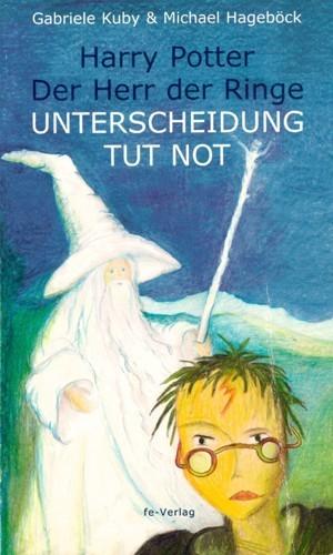 Gabriele Kuby / Michael Hageböck - Harry Potter - Der Herr der Ringe. Unterscheidung tut not