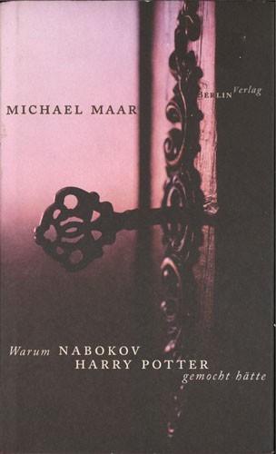 Michael Maar - Warum Nabokov Harry Potter gemocht hätte
