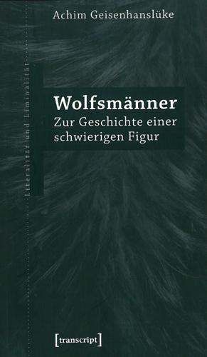 Achim Geisenhanslüke - Wolfsmänner