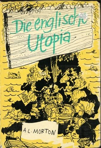A. L. Morton - Die englische Utopia