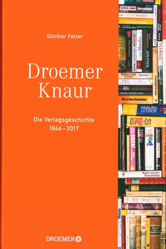 Günther Fetzer - Droemer Knaur Die Verlagsgeschichte 1846-2017