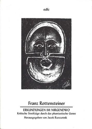 Franz Rottensteiner - Erkundungen im Nirgendwo
