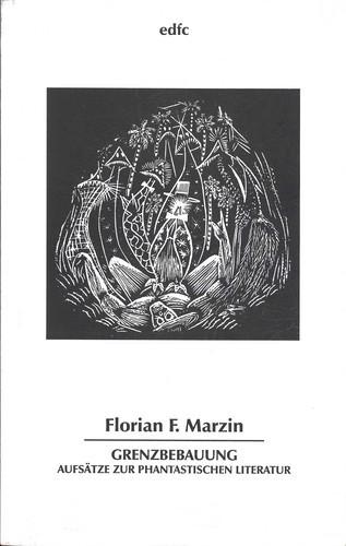 Florian F. Marzin - Grenzbebauung. Aufsätze zur phantastischen Literatur