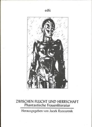 Jacek Rzeszotnik (Hrsg.) - Zwischen Flucht und Herrschaft