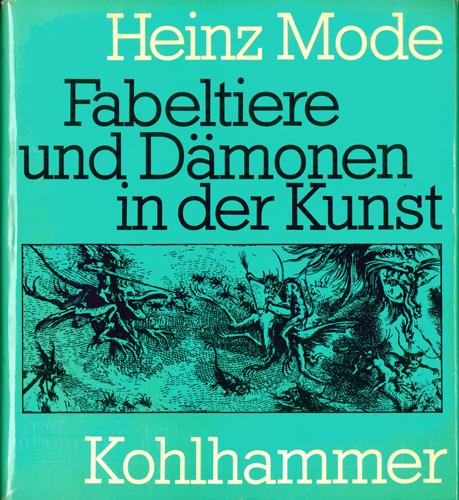 Heinz Mode - Fabeltiere und Dämonen in der Kunst