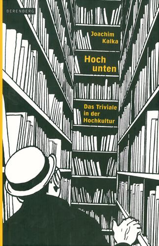 Joachim Kalka - Hoch Unten