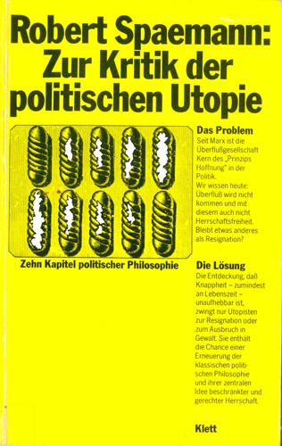 Robert Spaemann - Zur Kritik der politschen Utopie