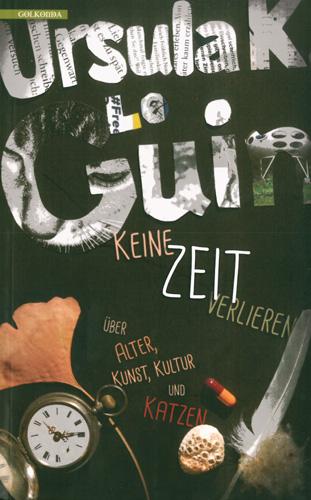 Ursula Le Guin - Keine Zeit verlieren